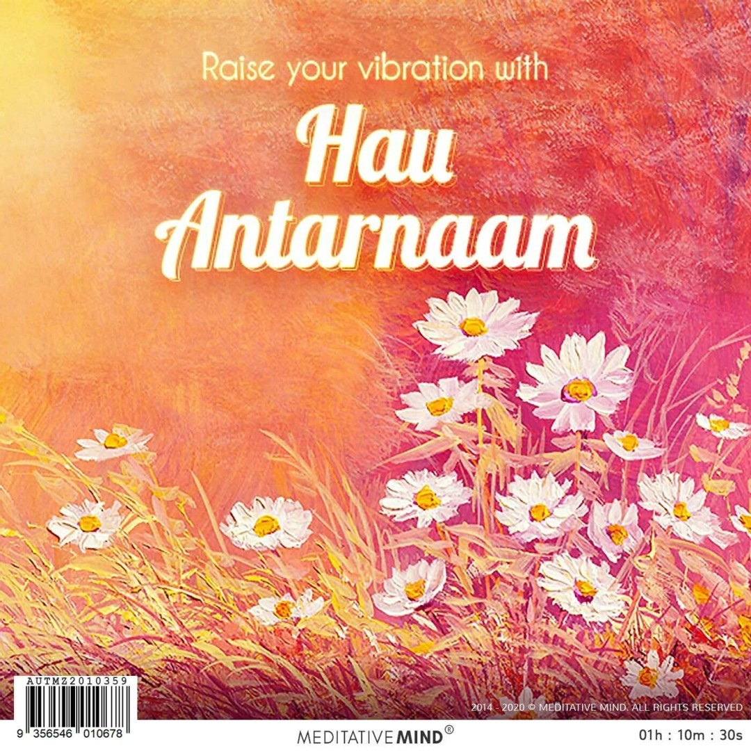 Hau Antarnaam to Raise your Inner Vibration - Find Deep Inner Peace
