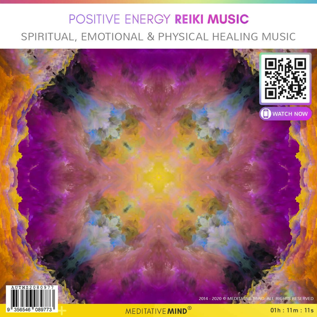 Positive Energy Reiki Music - Spiritual, Emotional & Physical Healing Music