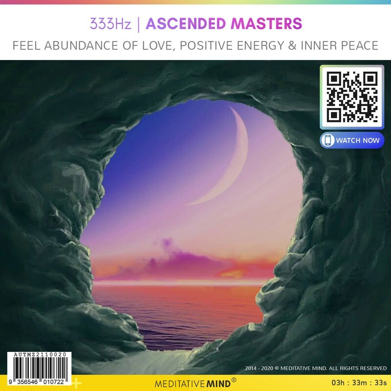 333Hz - Ascended Masters - Feel Abundance of Love, Positive Energy & Inner Peace