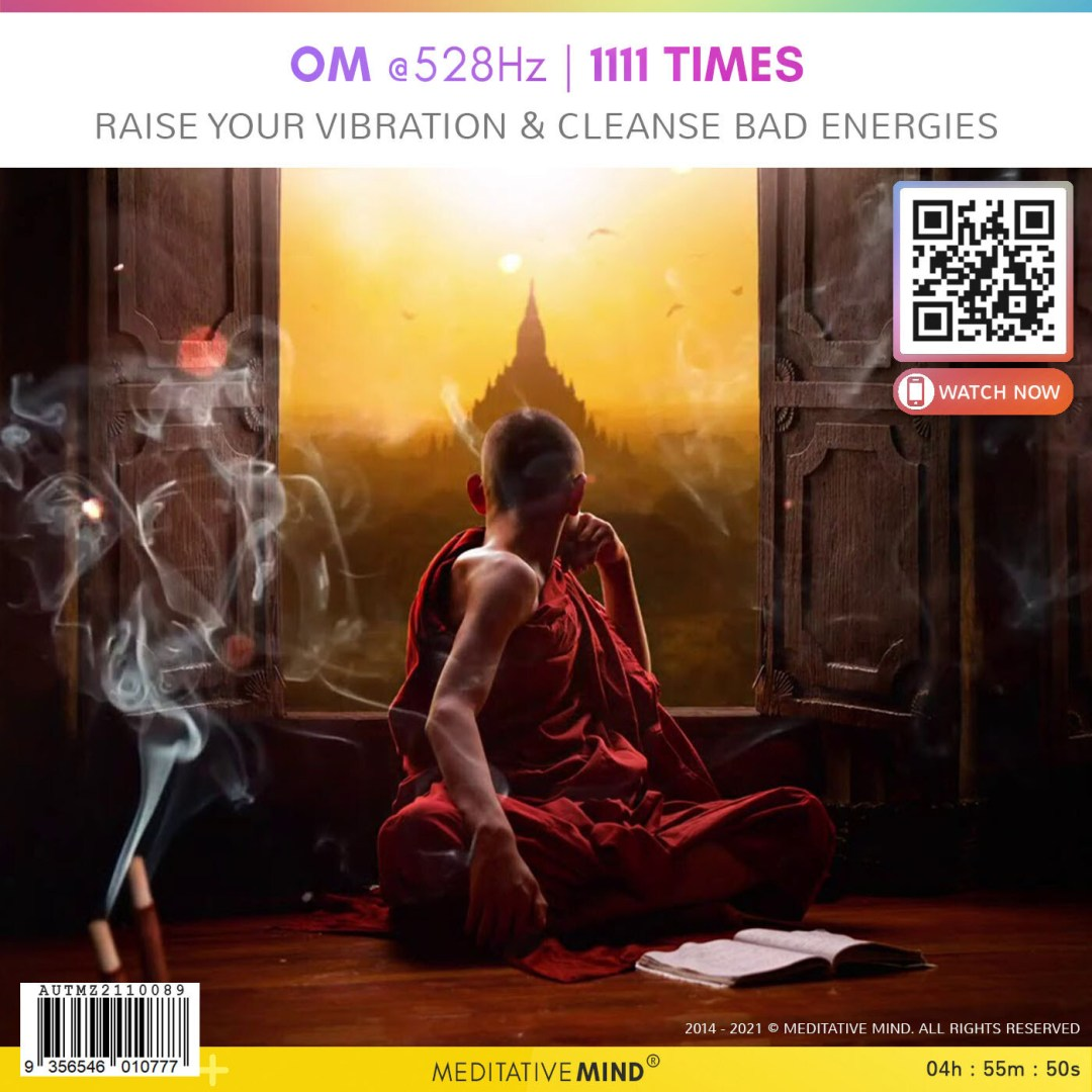 OM @528Hz | 1111 Times - Raise your Vibration & Cleanse Bad Energies