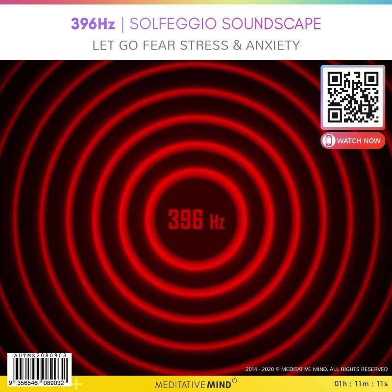396Hz - Solfeggio Soundscape - Let go fear stress & anxiety