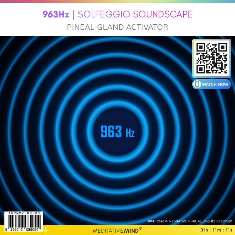 963Hz - Solfeggio Soundscape - Pineal gland activator