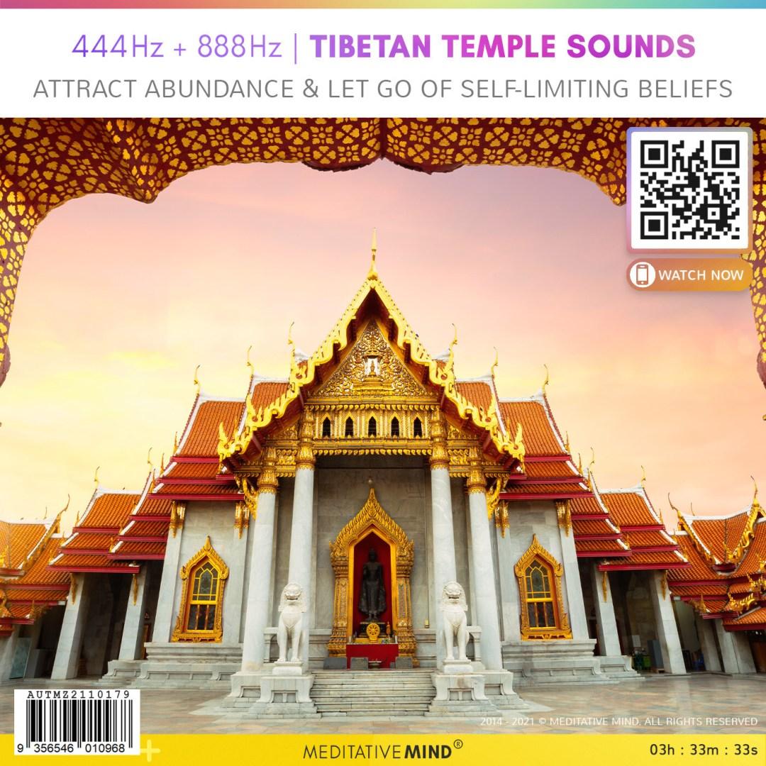 444Hz + 888Hz | Tibetan Temple Sounds - Attract Abundance & Let Go of Self-Limiting Beliefs