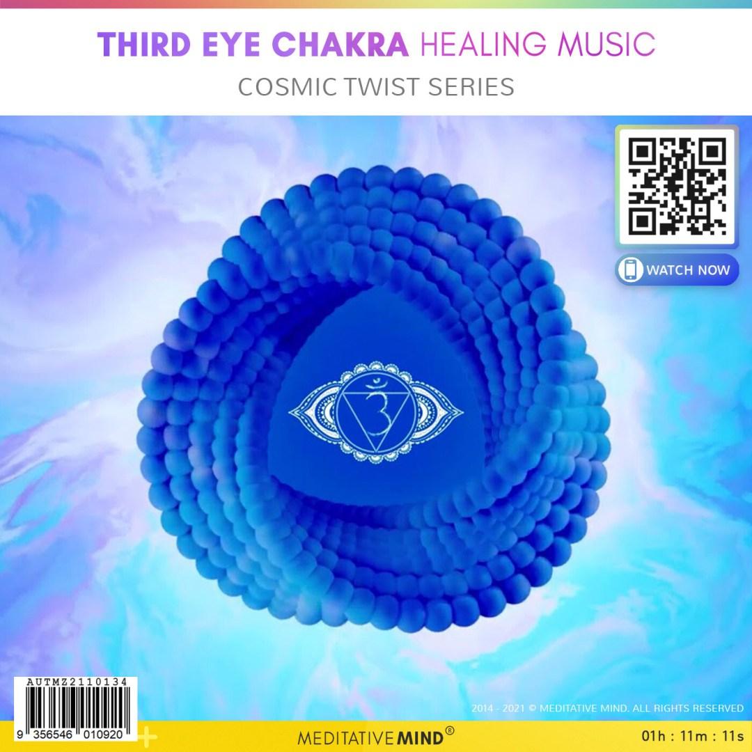 Third Eye Chakra Healing Music - Cosmic Twist Series