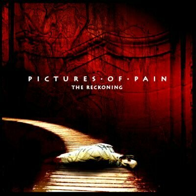 PICTURES OF PAIN - The Reckoning