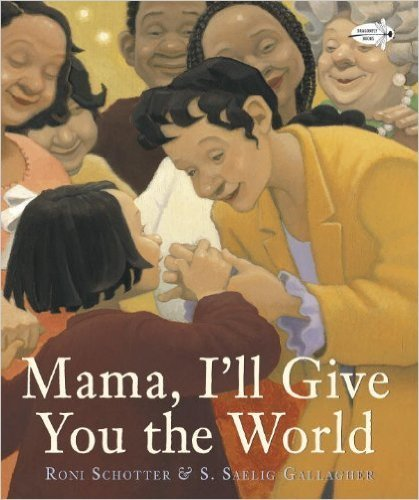 Mama, I'll Give You the World (Paperback) by: Roni Schotter
