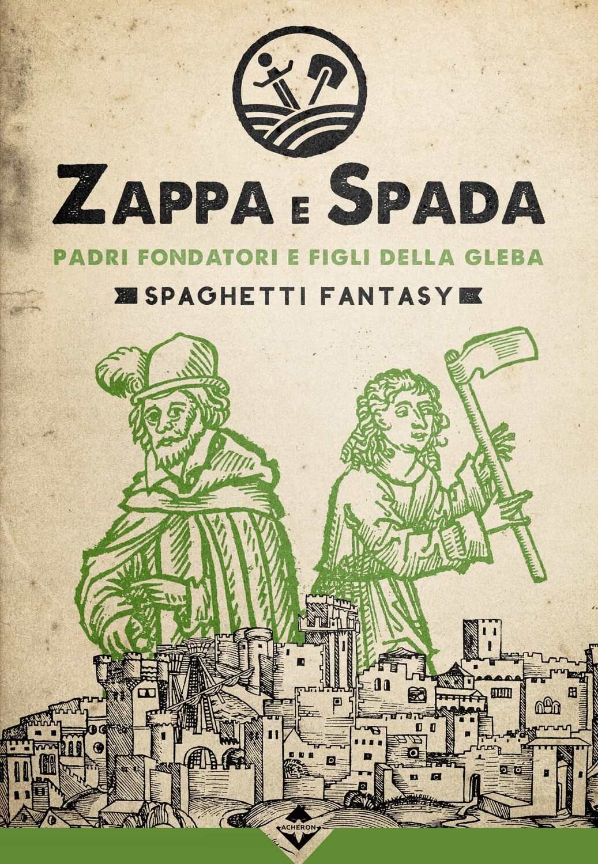 Zappa e Spada - Padri Fondatori e Figli della Gleba - Ebook