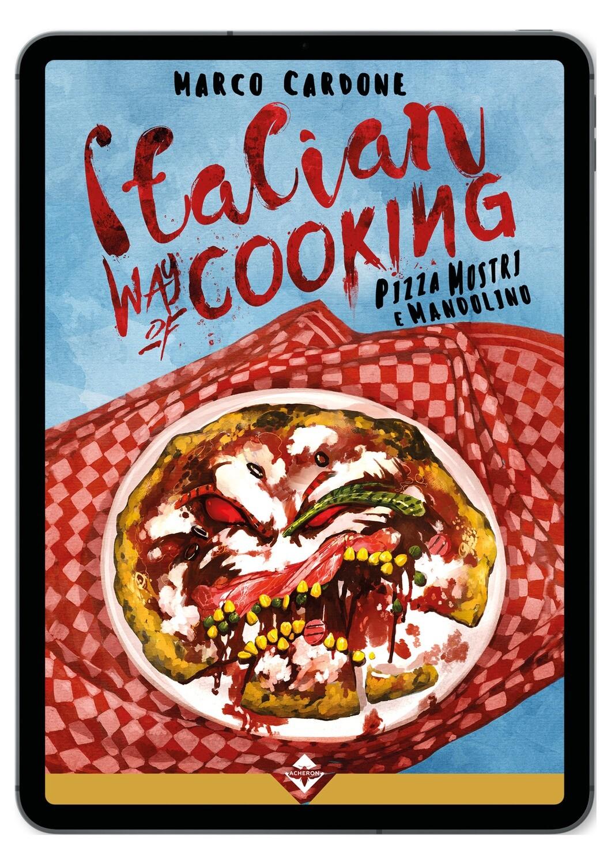 Italian Way of Cooking - Pizza, Mostri e Mandolino - Ebook