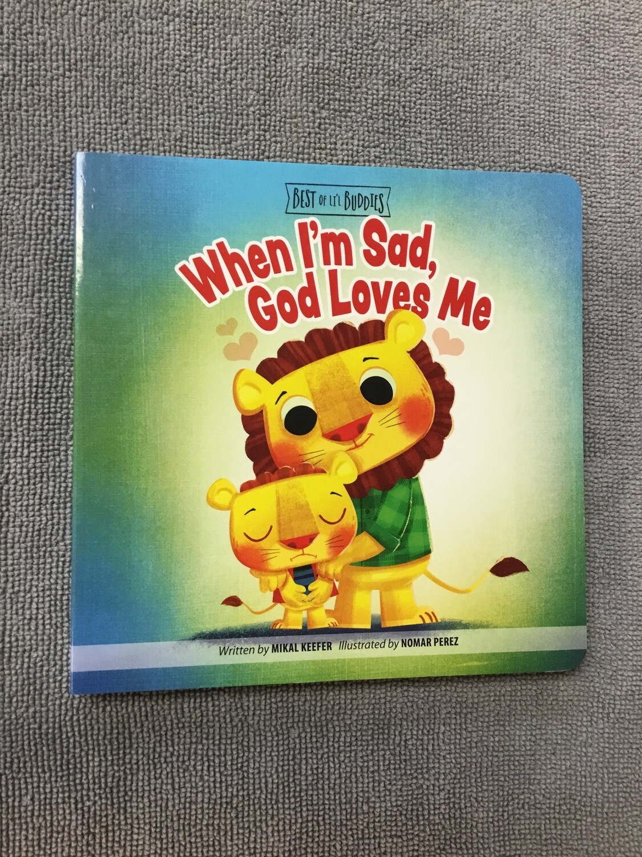 When I am Sad God Loves me