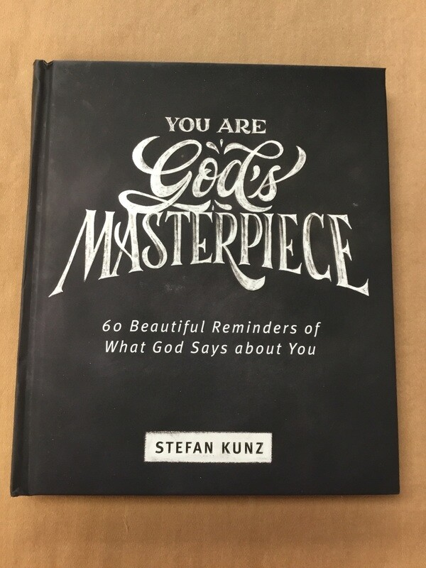 You Are God's Masterpiece Stefan Kunz