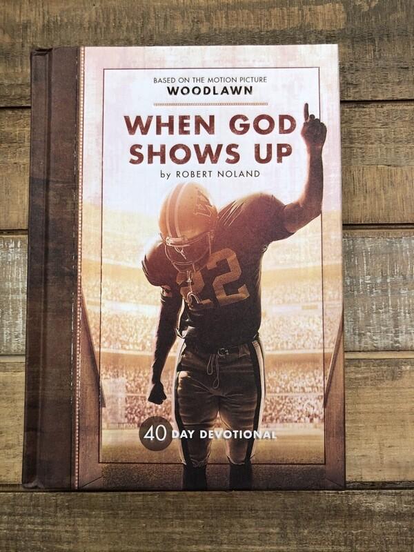 When God shows up 40 day devo