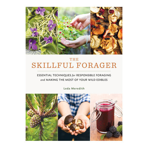 The Skillful Forager - by Leda Meredith
