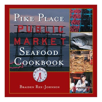 Pike Place Seafood Cookbook