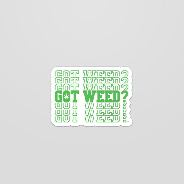 Got Weed? Sticker