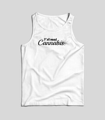 Y'all Need Cannabis Tank