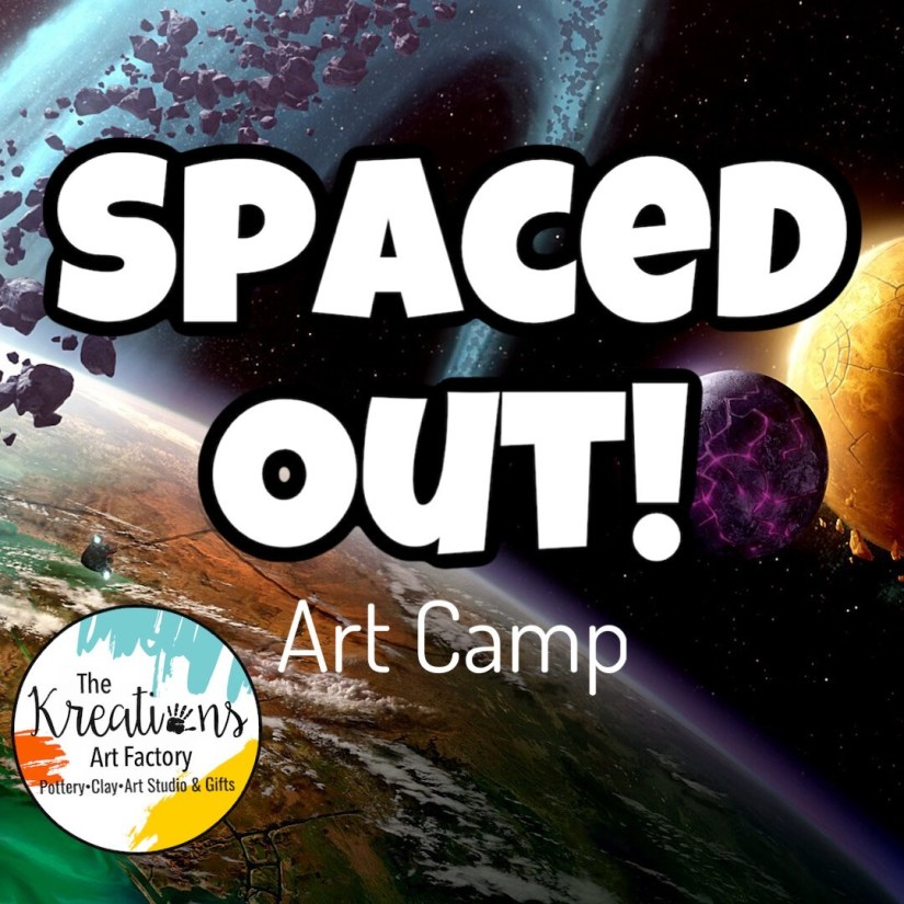 Spaced Out! Art Camp: July 26th-28th