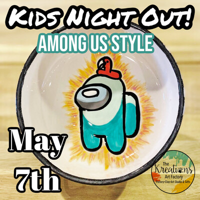 Kids night out! Among Us Style! 5/7/21-5:30pm