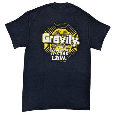 Gravity It's the Law T-Shirts