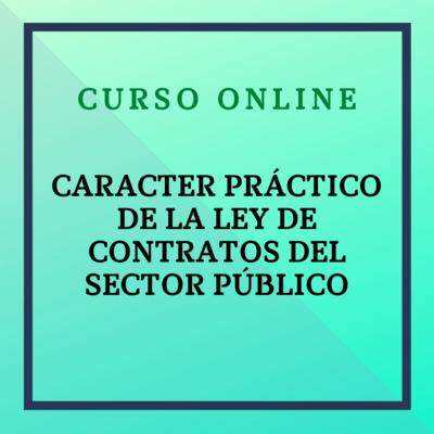 Carácter práctico de la Ley de Contratos del Sector Público. Del 15 febrero - 25 abril de 2021