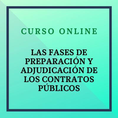 Fases de preparación y adjudicación de los Contratos Públicos. 8 febrero - 4 abril 2021