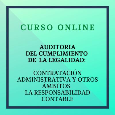 Auditoria de la Legalidad: Contratación administrativa y otros ámbitos. La responsabilidad contable. 26 abril - 4 julio 2021