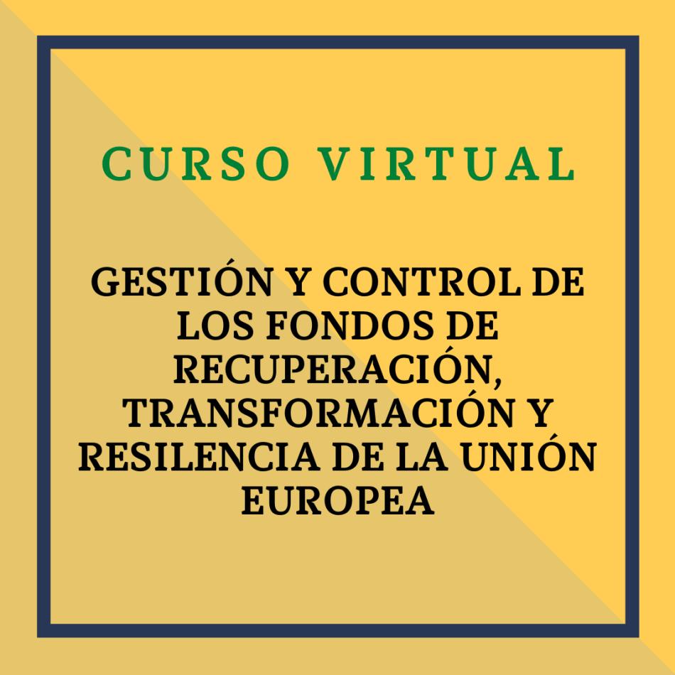 """""""Gestión y Control de los Fondos de Recuperación, Transformación y Resiliencia de la Unión Europea"""". (RDL 36/2020, de 30 de diciembre). 26 enero 2021"""