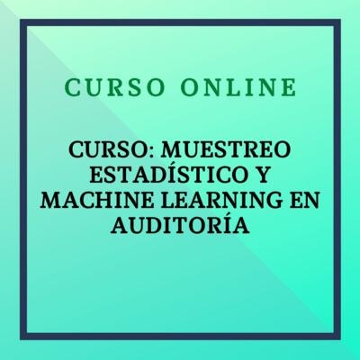 Curso: Muestreo Estadístico y Machine Learning en Auditoría. 5 abril - 2 mayo 2020