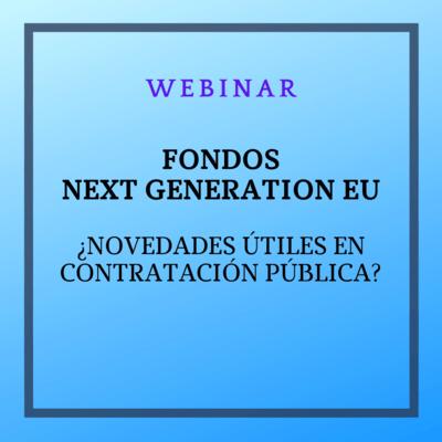 Fondos Next GenerationEU. ¿Novedades útiles en contratación pública?. 16 marzo 2021