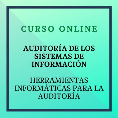 Auditoría de los Sistemas de la Información. Herramientas informáticas para la auditoría. 8 noviembre - 5 diciembre 2021