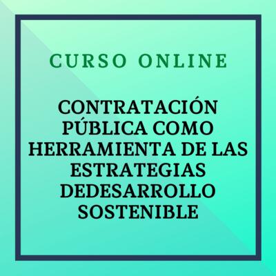 CONTRATACIÓN PÚBLICA COMO HERRAMIENTA DE LAS ESTRATEGIAS DE  DESARROLLO SOSTENIBLE. 29 noviembre - 24 diciembre de 2021