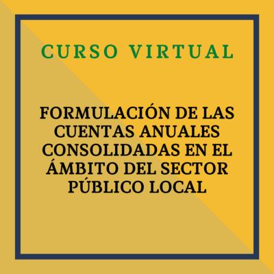 Formulación de las Cuentas Anuales Consolidadas en el ámbito del Sector Público Local. 7 octubre 2021