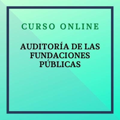 Auditoría de las Fundaciones Públicas. Del 25 octubre - 21 noviembre de 2021
