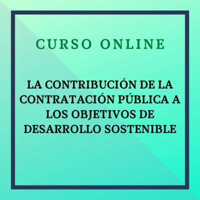 La contribución de la contratación pública a los Objetivos de Desarrollo Sostenible. Del 27 de octubre al 10 de noviembre de 2021