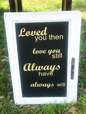 Loved You Then Chalkboard Sign