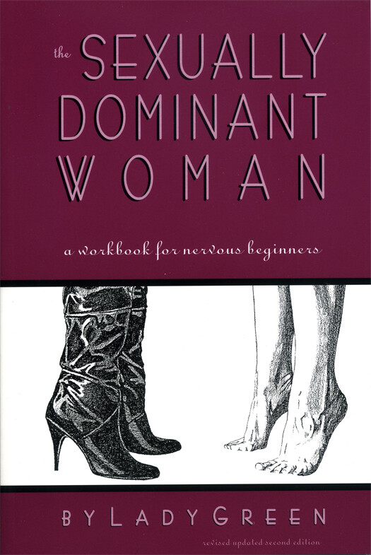 Sexually Dominant Women: A Workbook For Nervous Beginners