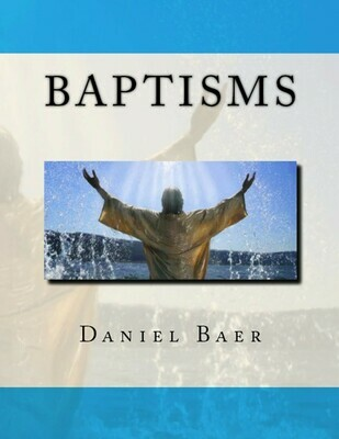 BAPTISMS: A Biblical Study of the Doctrine of Baptisms (book)