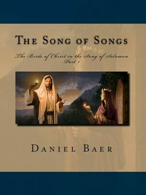 THE SONG OF SONGS Part 1: The Bride of Christ in the Song of Solomon