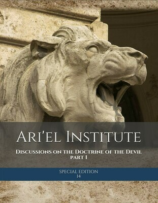 DISCUSSIONS ON THE DOCTRINE OF THE DEVIL Part 1 (Ari'el Institute Journal of Biblical Studies Special Edition series)