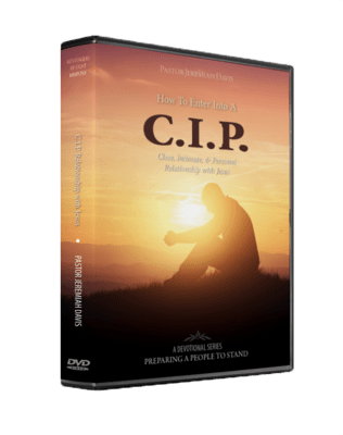 How To Enter Into A C.I.P. Relationship With Jesus | $8 DIGITAL VERSION