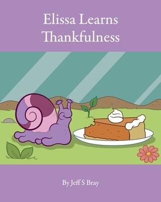 Elissa Learns Thankfulness: Elissa the Curious Snail Series 4