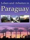LEBEN UND ARBEITEN IN PARAGUAY