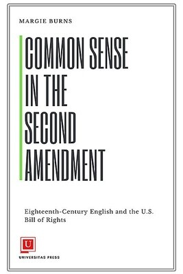 Common Sense in the Second Amendment