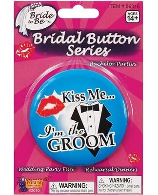 Kiss Me I'm The Groom Button
