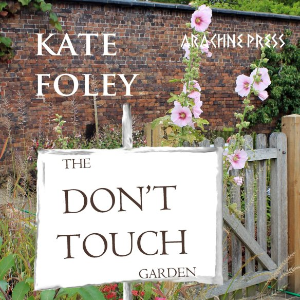 Audio Book- The Don't Touch Garden by Kate Foley read by the author