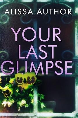 Your Last Glimpse