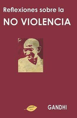 Reflexiones sobre la no violencia / Gandhi
