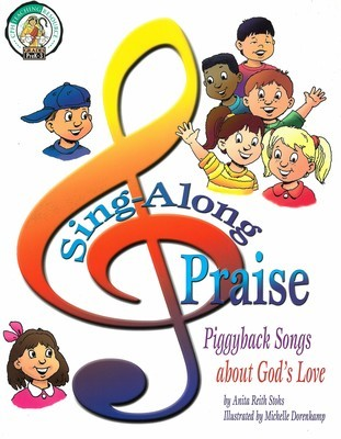 Sing-Along Praise: Piggyback Songs About God's Love (CPH Teaching Resource (Sagebrush))