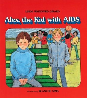 Alex, the Kid With AIDS (An Albert Whitman Prairie Book)