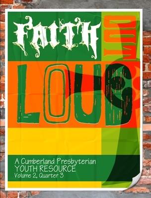 Faith Out Loud - Volume 2, Quarter 3