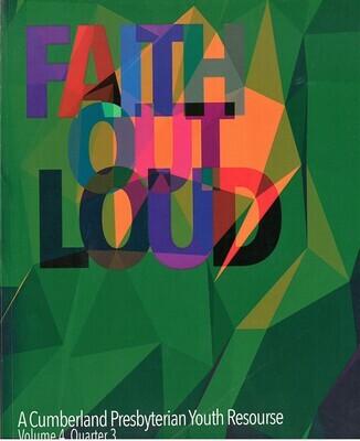 Faith Out Loud - Volume 4, Quarter 3